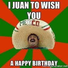 Image result for best birthday memes special mexican