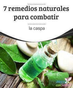 7 #remediosnaturales para combatir la #caspa   La caspa es uno de los trastornos capilares más comunes, #molestos y #antiestéticos. En esta ocasión te compartimos 7 remedios para combatirla naturalmente.