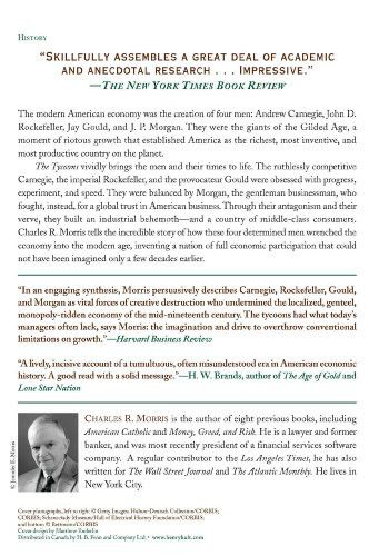 The Tycoons: How Andrew Carnegie, John D. Rockefeller, Jay Gould, and J. P. Morgan Invented the Amer