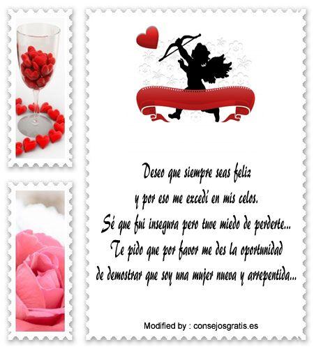 buscar originales frases para pedir disculpas,frases para pedir perdòn a mi novio,bonitas palabras para pedir disculpas a mi novio : http://www.consejosgratis.es/frases-para-pedir-perdon-a-mi-novio-por-sms/