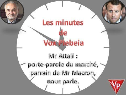 Mr Attali : porte-parole du marché,  parrain de Mr Macron, nous parle. - YouTube