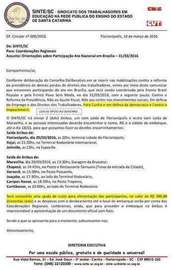 QUINTA, 31/03/2016, 11:03 Sindicato oferece R$ 300 a participantes de manifestação pró-Dilma  Ex-presidente Lula deve participar do evento em Brasília. Sindicato dos trabalhadores da educação de Santa Catarina fretou dois ônibus para chegar ao local e informou que decisão estava acertada desde fevereiro.