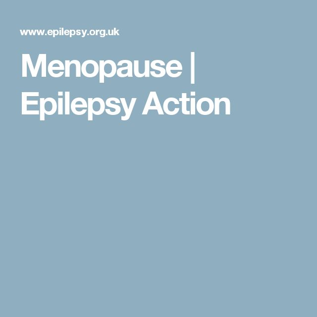 Menopause | Epilepsy Action