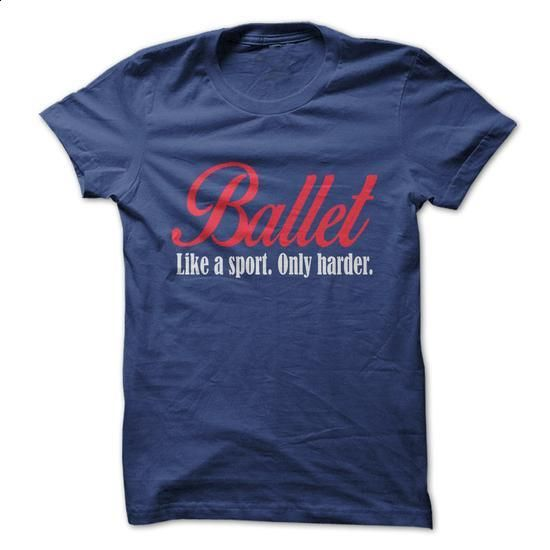 Ballet Like a Sport Only Harder - #custom hoodies #men shirts. SIMILAR ITEMS…