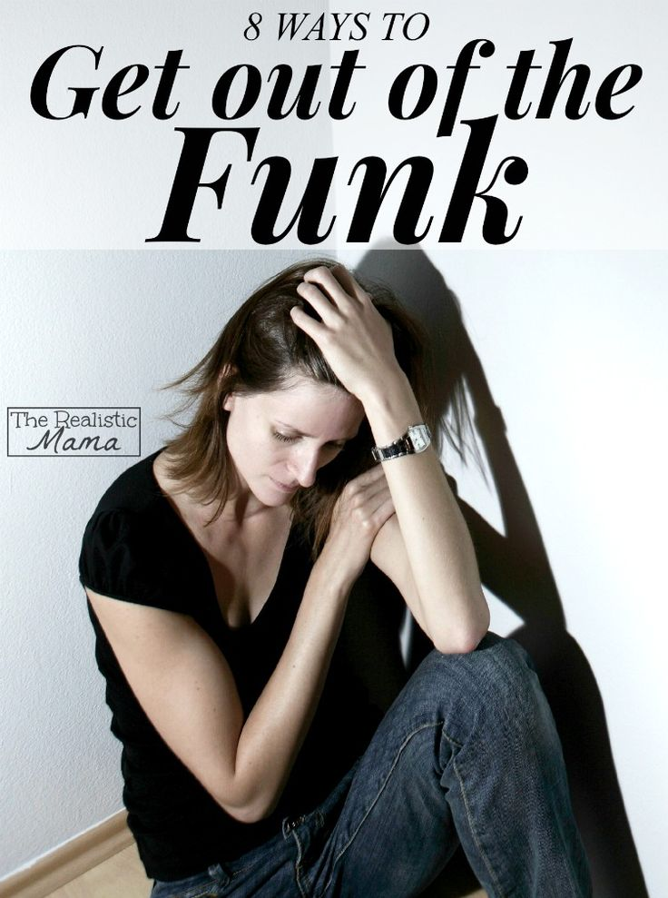 8 ways to get out of a funk