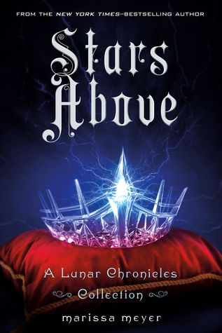 Nine stories with characters from the Lunar Chronicles; re-imagined fairy tales
