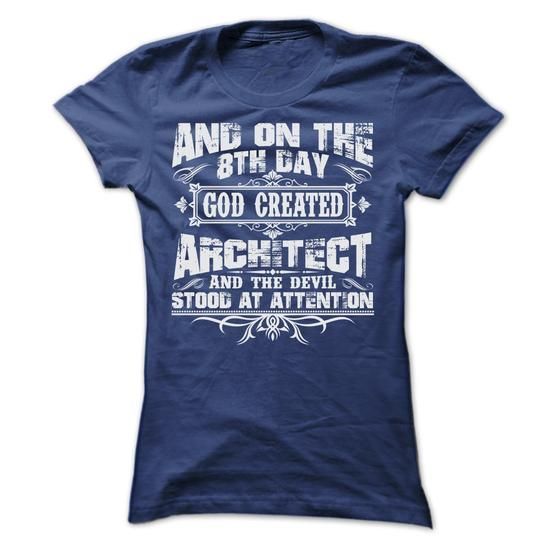 Cool #TeeForArchitect AND ON THE 8TH DAY… - Architect Awesome Shirt - (*_*)