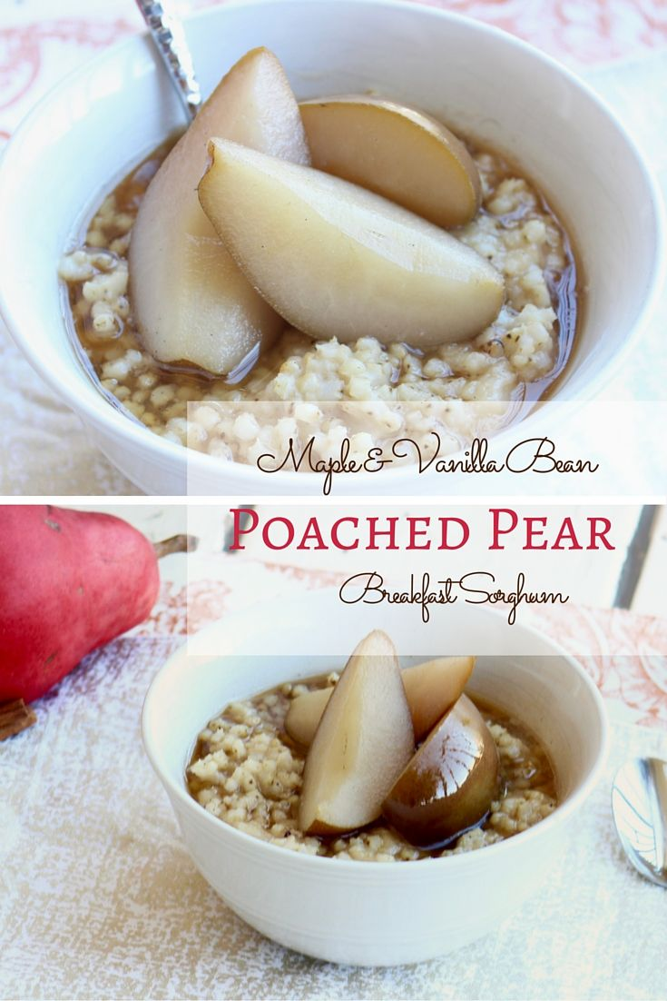 Poached Pear Breakfast Sorghum. It's so easy to make! | Poached pears ...