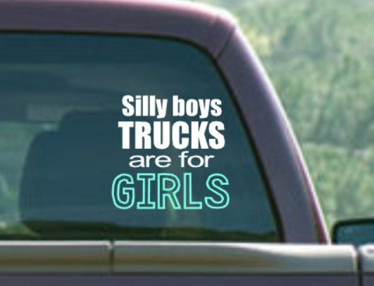 Silly boys trucks are for girls decal truck decal girl decal trucks are for girls decal sticker window decal window sticker