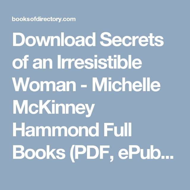 Download Secrets of an Irresistible Woman - Michelle McKinney Hammond Full Books (PDF, ePub, Mobi) Click HERE or Visit