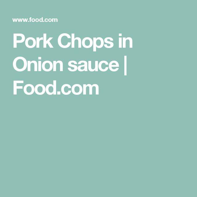 Pork Chops in Onion sauce | Food.com