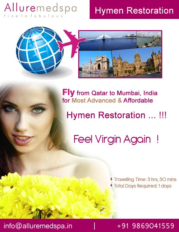 Hymen Restoration surgery is procedure to recreates a hymen-like structure and results in mild bleeding upon intercourse by Celebrity Hymen Restoration  surgeon Dr. Milan Doshi. Fly to India for Hymen Restoration surgery (also known as Hymenoplasty) at affordable price/cost compare to Doha, Ar Rayyan,QATAR at Alluremedspa, Mumbai, India.   For more info- http://Cosmeticsurgery-qatar.com/cosmetic-surgery/gynaecology/hymen-restoration.html