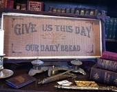 Give us this day our daily bread Reproduction Victorian Motto Paper Punched Motto