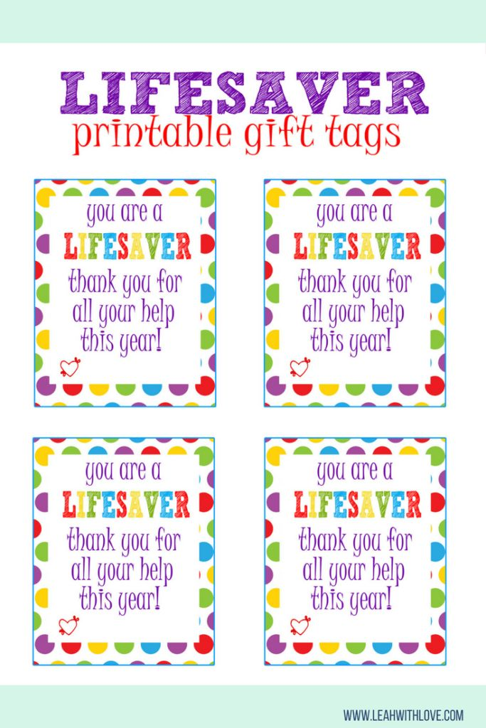 You're a LIFESAVER gift tags. Free and easy to print. Can be used for a variety of gifts.
