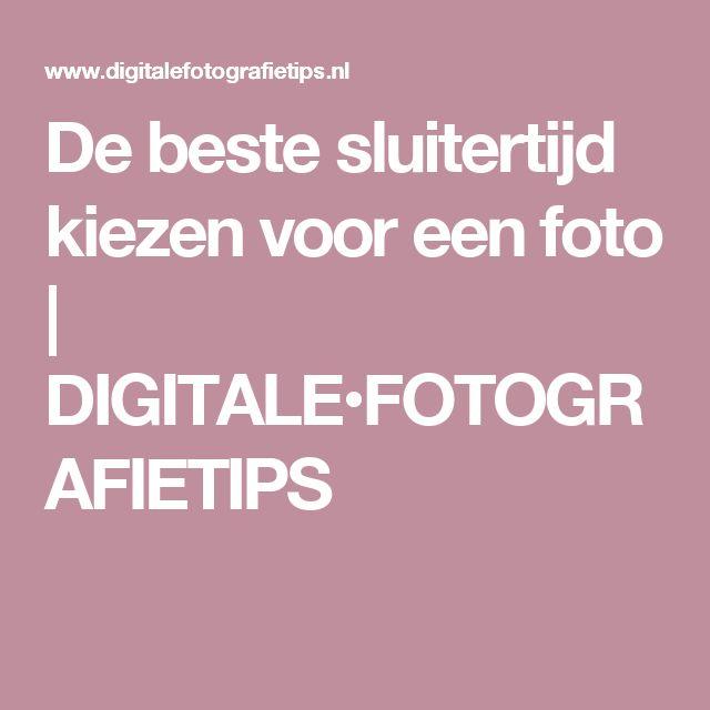 De beste sluitertijd kiezen voor een foto | DIGITALE•FOTOGRAFIETIPS