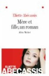 Mère et Fille, un roman par Eliette Abecassis