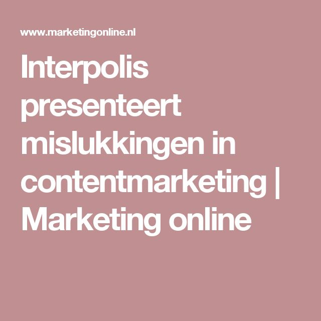 Interpolis presenteert mislukkingen in contentmarketing | Marketing online