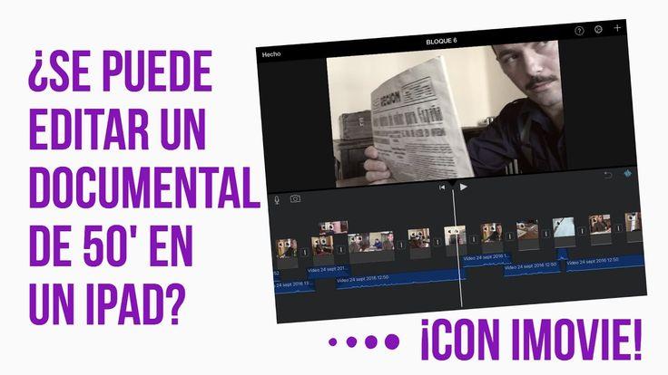 ¿Se puede editar en iPad un documental de 50 minutos? - #elvideoesmovil 📽📲