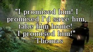 The Maze Runner quote from Thomas. Thomas! No! So sad. :'(