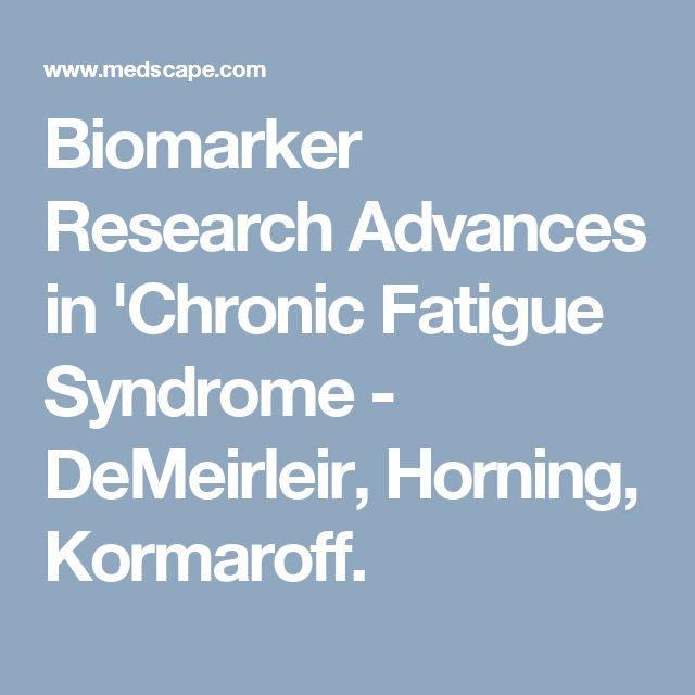 Biomarker Research Advances in 'Chronic Fatigue Syndrome - DeMeirleir, Horning, Kormaroff.
