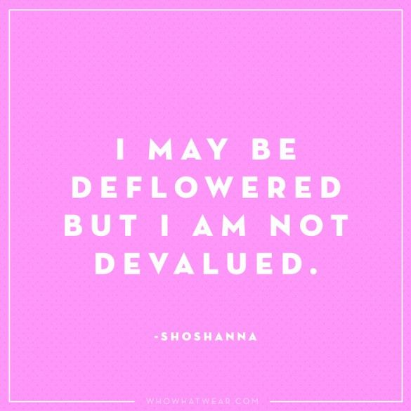 """I may be deflowered but I am not devalued."" - Shoshanna, Girls #WWWQuotesToLiveBy"