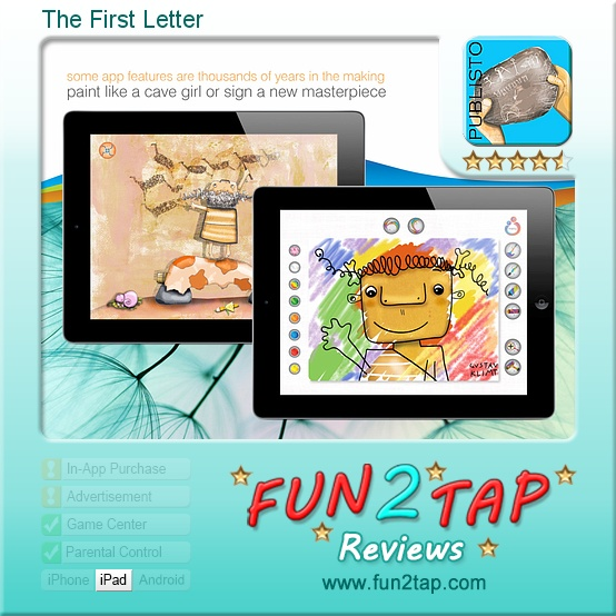 The First Letter - A cute caveman tale, with more features than you can shake a (blunt) spear at. Full review at: http://fun2tap.com/index.cfm#id2188 Thank you Fun2Tap for your nice words!