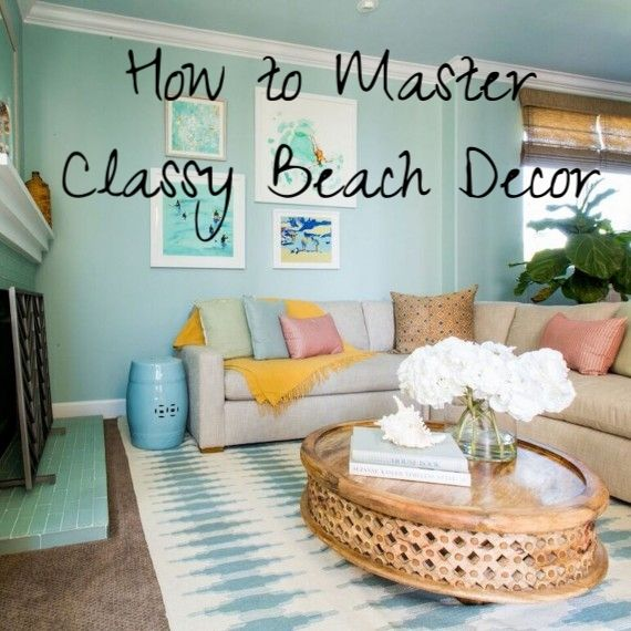 How to master classy beach decor for your home wolves for Classy beach decor