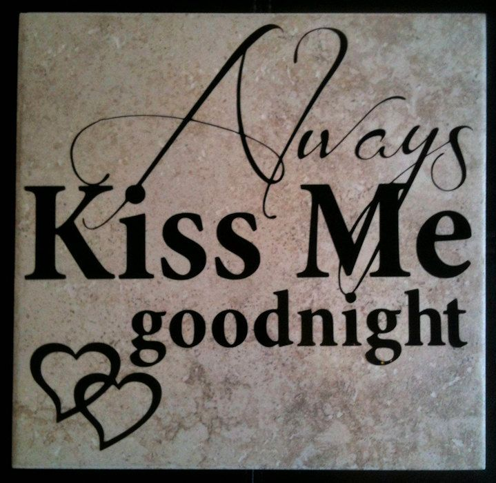 12x12 Vinyl - Always Kiss Me Goodnight -  Decal made for Ceramic Tile (Tile Not Included). $7.99, via Etsy.