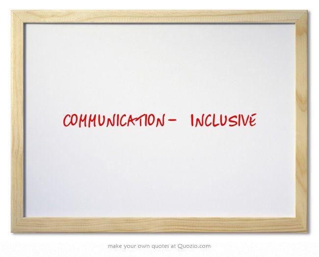Communication- Inclusive