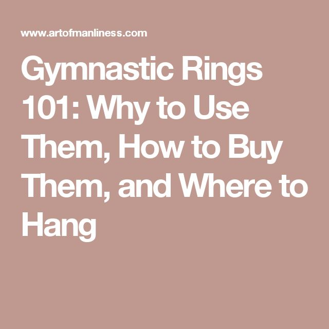 Gymnastic Rings 101: Why to Use Them, How to Buy Them, and Where to Hang