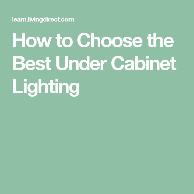 25 best ideas about best under cabinet lighting on how to choose under cabinet lighting