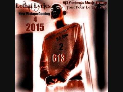Lethal Lyrics - Tout Pour Le Tir . 2015 ( 613 Generals Music Group )