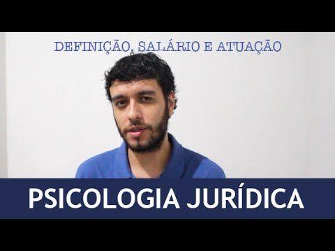 Psicologia Jurídica: definição, salário e atuação - YouTube