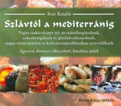 Scur Katalin - Szlávtól a mediterránig