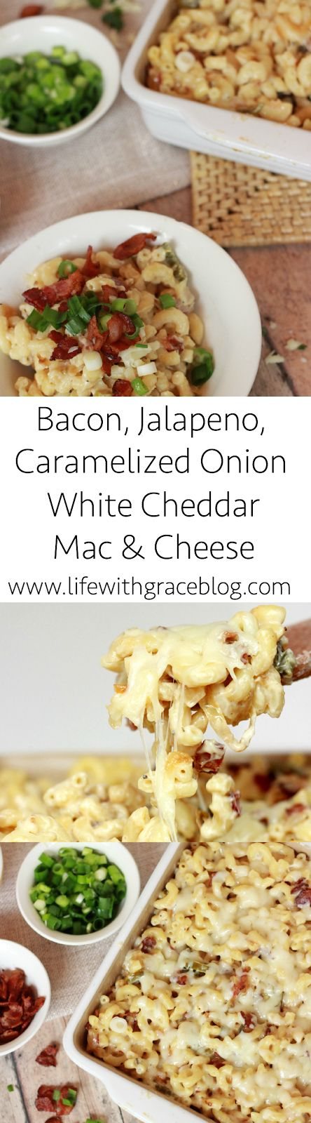 Bacon, Jalapeno & Caramelized onion white cheddar mac & cheese  {www.lifewithgraceblog.com}