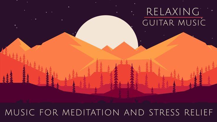 Relaxing Guitar Music - Meditation Music - Calming Music