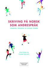 Skriving på norsk som andrespråk - Skriving på norsk som andrespråk | Cappelen Damm Undervisning