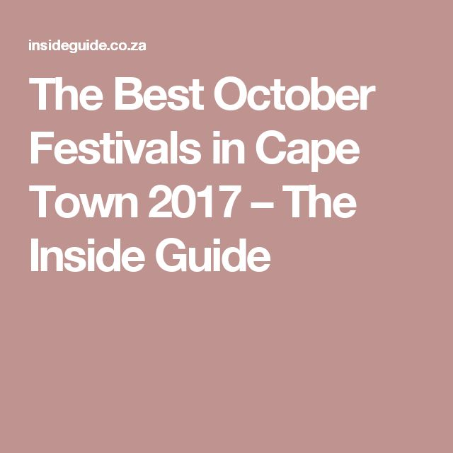 The Best October Festivals in Cape Town 2017 – The Inside Guide