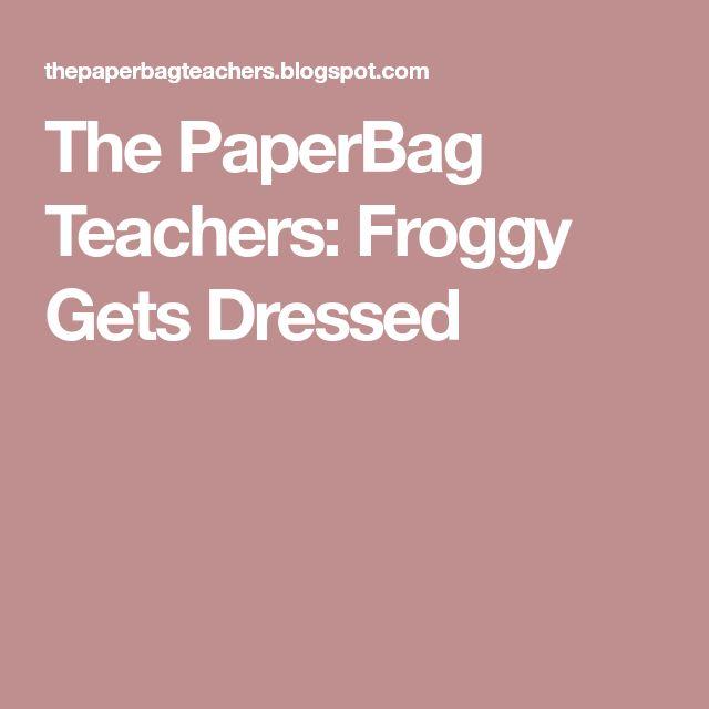 Mer enn 25 bra ideer om froggy gets dressed p pinterest the paperbag teachers froggy gets dressed pronofoot35fo Images