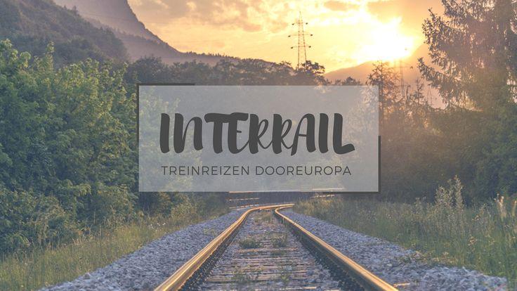 INTERRAIL // Met de trein reizen door Europa