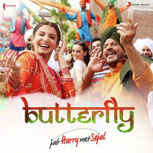 Butterfly From Jab Harry Met Sejal Nooran Sisters Pritam Chakraborty Aman Trikha Sunidhi Chauhan Dev Negi Mp3 Download