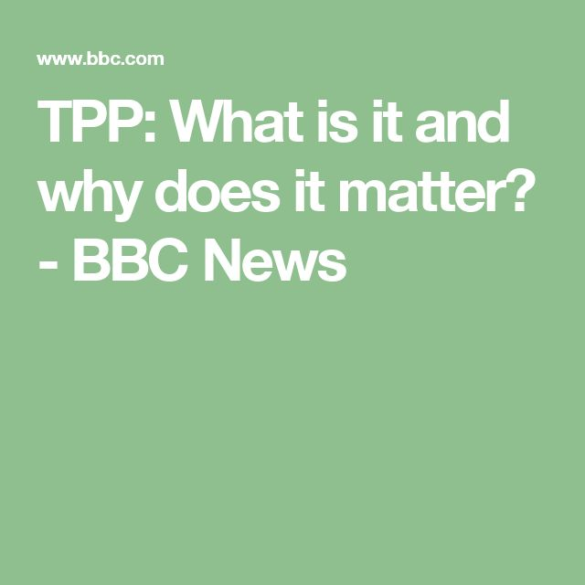 TPP: What is it and why does it matter? - BBC News