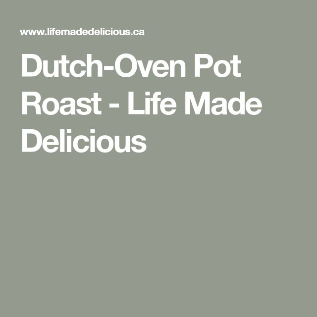 Dutch-Oven Pot Roast - Life Made Delicious