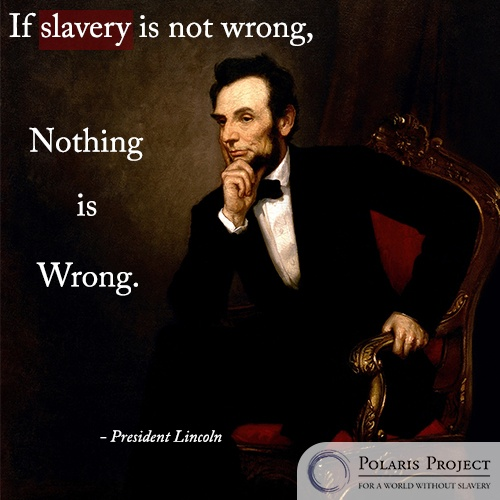Abraham Lincoln Quotes On Slavery: If Slavery Is Not Wrong, Nothing Is Wrong. President
