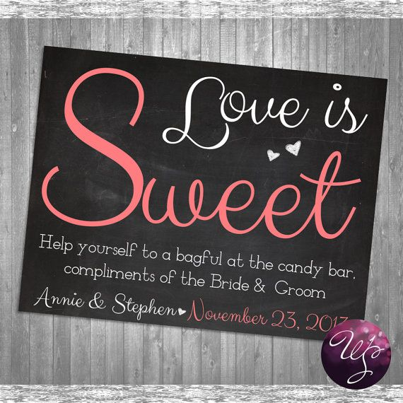 "Candy Buffet/Table Sign for Wedding (Printable File Only) ""Love is Sweet"" Candy Table Sign; Wedding Sign; Choose from White or Chalkboard on Etsy, $13.00"