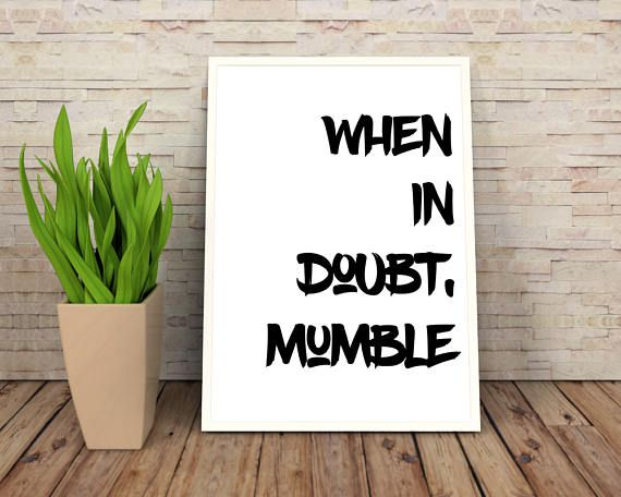 When In Doubt Mumble  Office Wall Quote  Funny Wall Prints