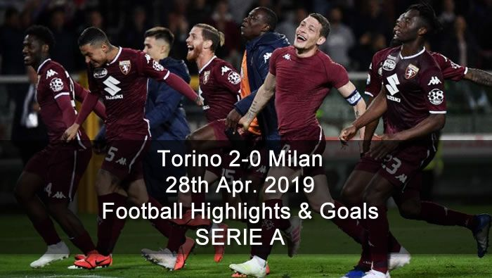 Torino 2 0 Milan 28th Apr 2019 Football Highlights And Goals Serie A Sports Gtk Forums Football Highlight Champions League Liverpool Champions League