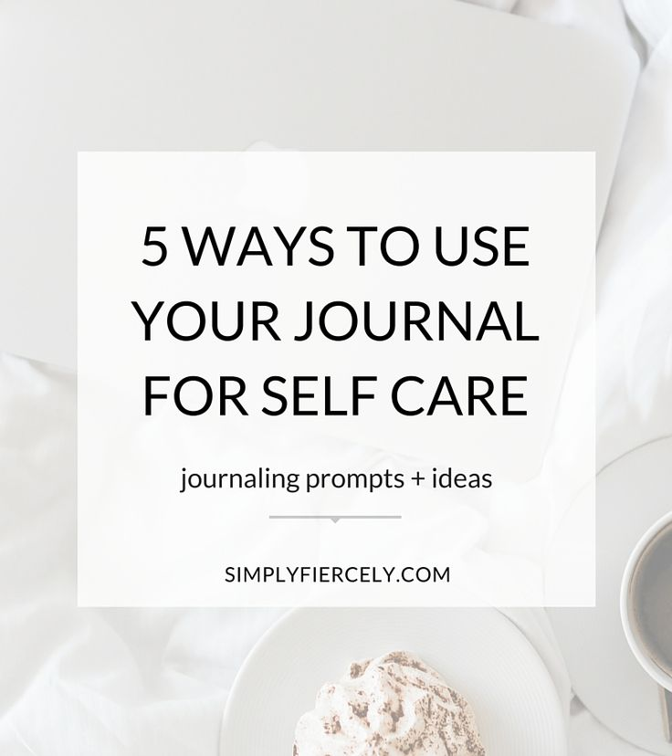 5 Ways to Use Your Journal For Self Care