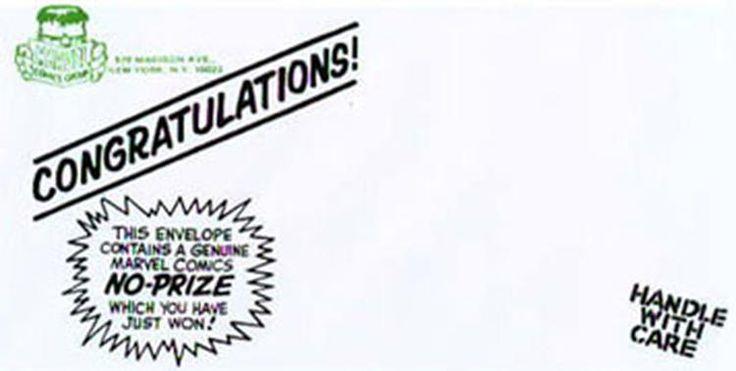 """Não-Prêmio Por um bom tempo, leitores que descobriam erros nos quadrinhos da Marvel recebiam um """"Não-Prêmio"""". Esse era um envelope vazio, que era enviado para os leitores que encontravam erros de continuidade e gramática. Nele vinha escrito: """"Parabéns! Esse envelope contém um Não-Prêmio genuíno da Marvel, que você acabou de ganhar!"""" O Não-Prêmio se tornou algo muito procurado por fãs e hoje é item de colecionador."""