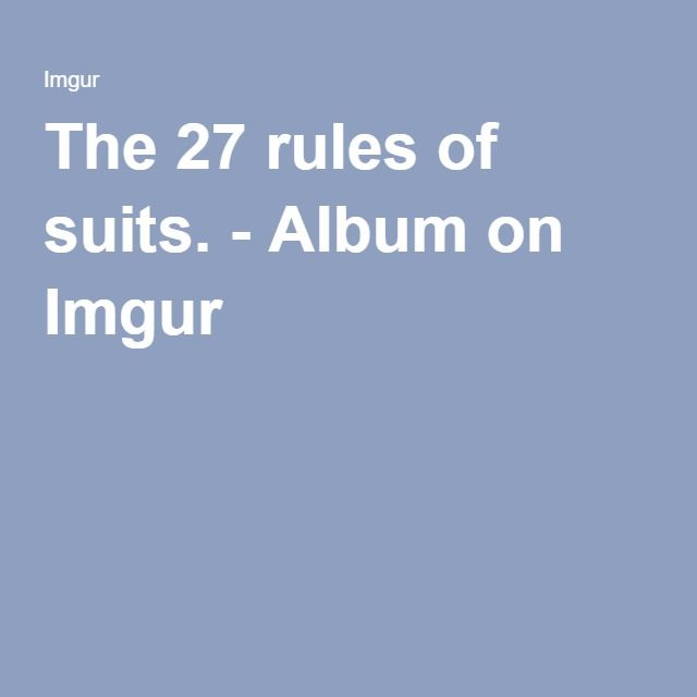 The 27 rules of suits. - Album on Imgur
